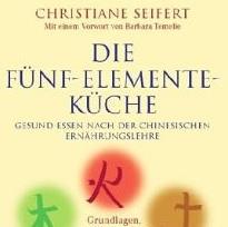Die Fünf-Elemente-Küche – Christiane Seifert – Ein Kochbuch
