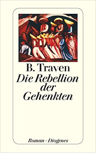 Rebellion der Gehenkten - B.Traven
