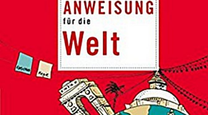 Gebrauchsanweisung für die Welt – Andreas Altmann