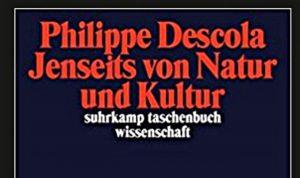 Jenseits von Natur und Kultur - Philippe Descola