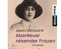 Abenteuer reisender Frauen – Armin Strohmeyr