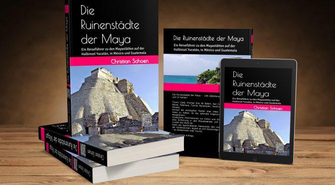 Die Ruinenstädte der Maya – eBook oder Buch – 2. Auflage