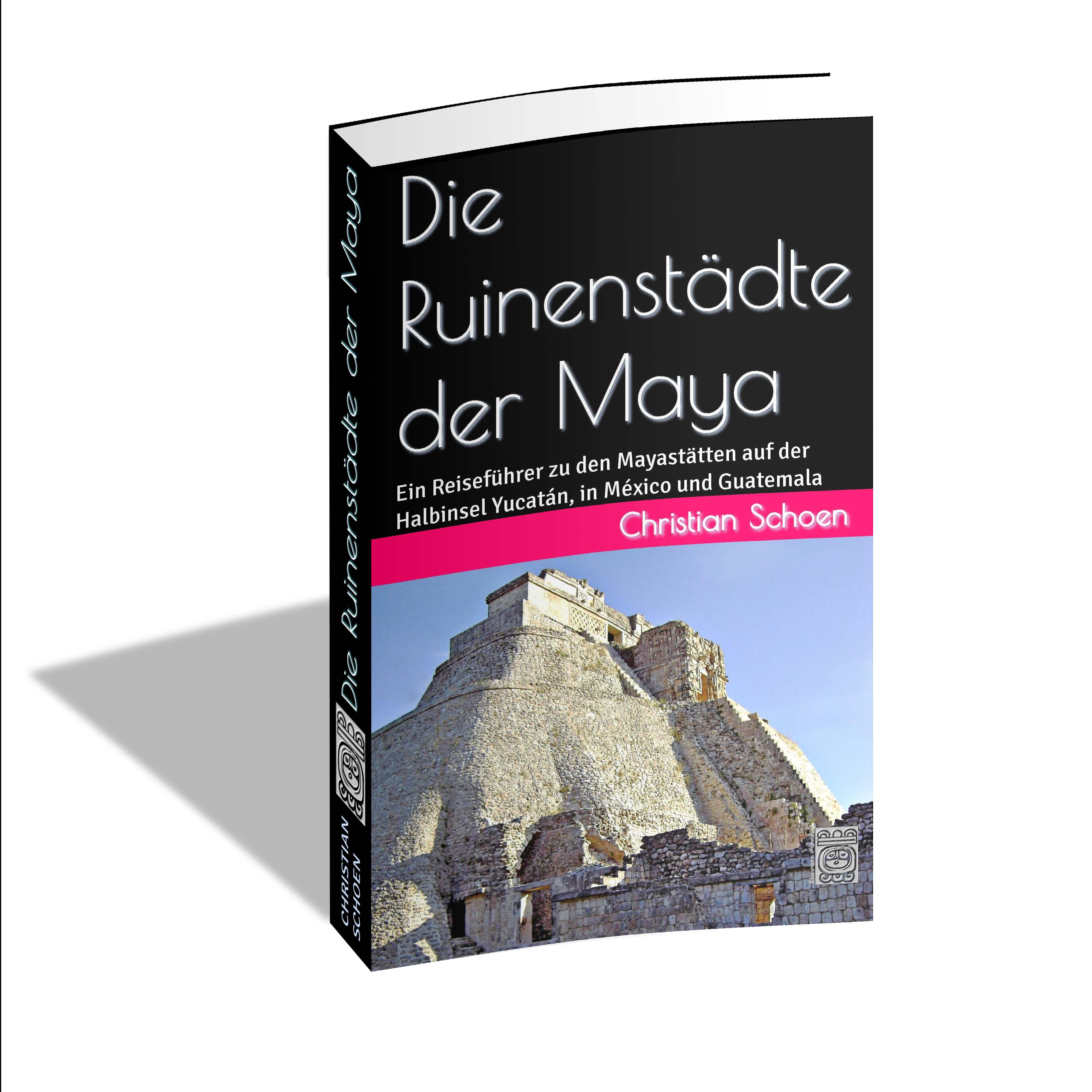 Die Ruinenstädte der Maya 2. Auflage